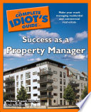 The Complete Idiot s Guide to Success as a Property Manager
