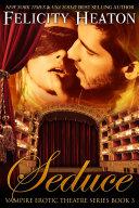 Seduce Vampire Erotic Theatre Romance Series Book 3