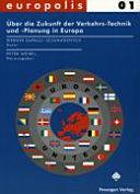 Über die Zukunft der Verkehrs-Technik und -Planung in Europa
