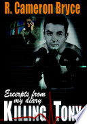 Killing Tony - Excerpts from My Diary