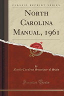 North Carolina Manual  1961  Classic Reprint