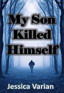 My Son Killed Himself