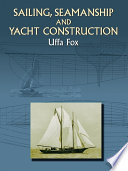 Sailing  Seamanship and Yacht Construction