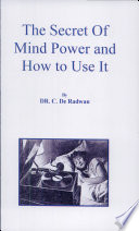 The Secret of Mind Power and How to Use It