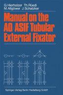 Manual on the AO/ASIF Tubular External Fixator