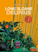 Delirius, les voyages de Lone Sloane, tome 3