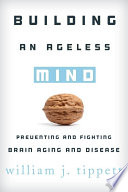 Building An Ageless Mind