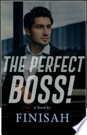 The Perfect Boss!
