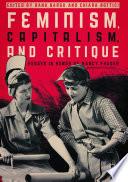 Feminism  Capitalism  and Critique