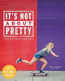 It s Not about Pretty