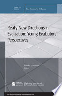 Really New Directions in Evaluation  Young Evaluators  Perspectives