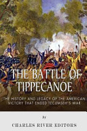 The Battle of Tippecanoe William Henry Harrison Before During And