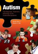 Autism The Diagnosis Treatment Etiology Of The Undeniable Epidemic