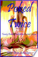 Poked Twice  Twenty Double Penetration Erotica Stories