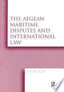 The Aegean Maritime Disputes and International Law
