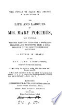 The Power Of Faith And Prayer Exemplified In The Life And Labours Of Mrs Mary Porteus Late Of Durham A Local Preacher In The Primitive Methodist Connexion