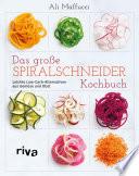 Das gro  e Spiralschneider Kochbuch