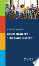 A Study Guide for Adam Haslett s  The Good Doctor