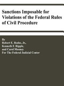 Sanctions Imposable for Violations of the Federal Rules of Civil Procedure
