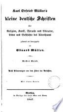 Karl Otfried Müller's kleine deutsche Schriften über Religion, Kunst, Sprache und Literatur, Leben und Geschichte des Alterthums gesammelt und herausg. von E. Müller