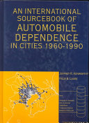An International Sourcebook of Automobile Dependence in Cities  1960 1990