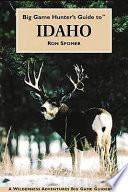 Big Game Hunter s Guide to Idaho