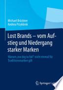 Lost Brands   vom Aufstieg und Niedergang starker Marken