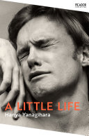 A Little Life : baileys prize for women's fiction 2016...