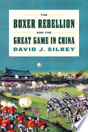 The Boxer Rebellion and the Great Game in China Book PDF