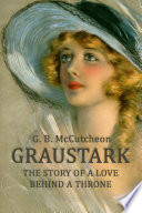 Graustark  The Story of a Love Behind a Throne
