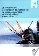 La Conservaci  n y ordenaci  n de poblaciones de peces compartidas