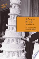 As Long As We Both Shall Love : dunak provides a nuanced history of the...