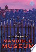 Mandible Museum
