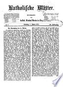 Katholische (catholische) Blätter für Glaube, Freiheit u. Gesittung. Hrsg. vom Katholiken-Vereine in Linz