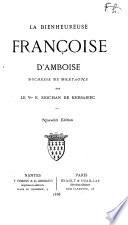 La bienheureuse Françoise d'Amboise,...