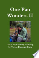 One Pan Wonders II   More Backcountry Cooking