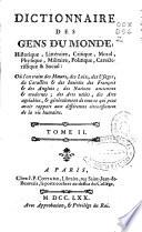 Dictionnaire des gens du monde   Historique  Litt  raire  Critique  Moral  Physique  Militaire  Politique  Caracteristique   Social