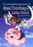 The Astonishing Adventures of Miss Courtney & Little Cloud