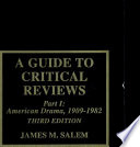 A Guide to Critical Reviews  American drama  1909 1982