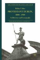 Protestant Dublin, 1660-1760