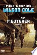 Wilson Cole  Die Meuterer