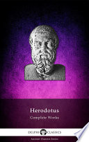 Delphi Complete Works of Herodotus (Illustrated) Digital Libraries Delphiis Ancient Classics