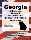 Georgia Milestones Grade 5 Mathematics Success Strategies Workbook  Comprehensive Skill Building Practice for the Georgia Milestones Assessment System