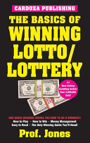 The Basics Of Winning Lotto/Lottery : this handy guide shows you everything you...