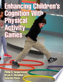 Enhancing Children's Cognition With Physical Activity Games: