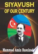 Siyavush of Our Century