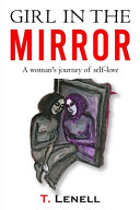 Girl In The Mirror A Woman s Journey To Self Love Book PDF