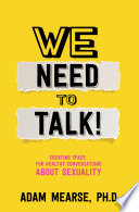 We Need To Talk Creating Space For Healthy Conversations About Sexuality