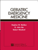 Geriatric Emergency Medicine : is a comprehensive, practical, ready-reference for the...