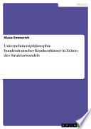 Unternehmensphilosophie bundesdeutscher Krankenhäuser in Zeiten des Strukturwandels